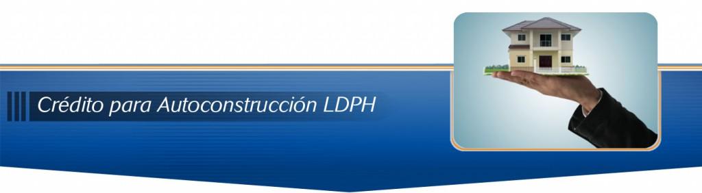 Credito para Autoconstruccion LDPH