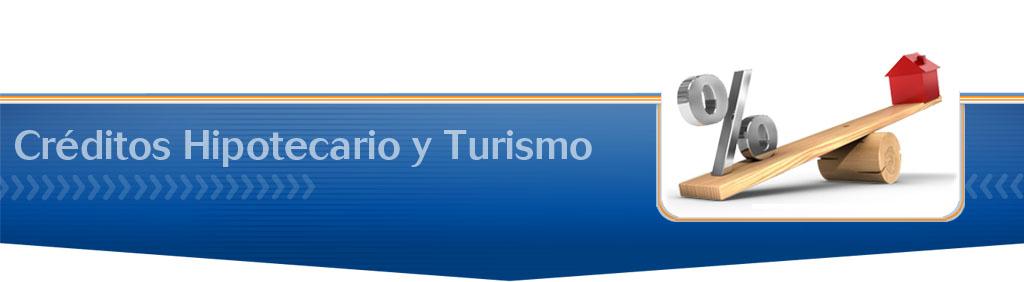 Creditos Hipotecario y Turismo